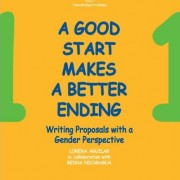 Toward Equity Series: Vol. 1. A good start makes a better ending: Writing proposals with a gender perspective