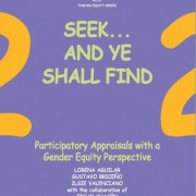 Toward Equity Series: Vol. 2. Seek… and ye shall find: Participatory appraisals with a gender equity perspective