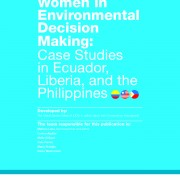 Women in Environmental Decision Making: Case Studies in Ecuador, Liberia and The Philippines