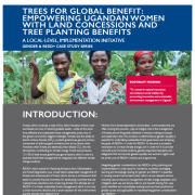 Trees for Global Benefit: Empowering Ugandan Women with Land Concessions and Tree Planting Benefits:  A local-level, implementation initiative