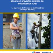 Creando condiciones para la equidad de género en proyectos públicos de electrificación rural : La Experiencia del Proyecto de Electrificación de Nicaragua (PELNICA)