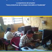 Creando condiciones para la equidad de género en proyectos energéticos rurales La experiencia del proyecto: Usos productivos de la energía renovable en Guatemala