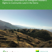 Peru: Supporting Women's Participation in Community Governance to Strengthen Women's Rights to Community Land in the Sierra