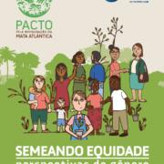Semeando equidade: perspectivas de gênero na restauração de paisagens florestais