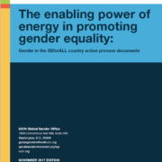 Report: The enabling power of energy in promoting gender equality: Gender in the SEforALL country action process documents (Nov 2017 Edition)