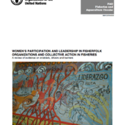 Women's participation and leadership in fisherfolk organizations and collective action in fisheries: a review of evidence on enablers, drivers and barriers