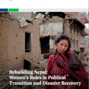 Rebuilding Nepal: Women's Roles in Political Transition and Disaster Recovery