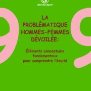 Vers l'équité: Vol. 9. La problématique hommes-femmes dévoilée: éléments conceptuels fondamentaux pour comprendre l'équité