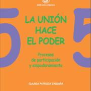 Serie Hacia la Equidad: Vol. 5. La Unión hace el poder: procesos de participación y empoderamiento