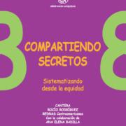 Serie Hacia la Equidad: Vol. 8. Compartiendo secretos: Sistematizando desde la equidad