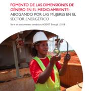 Serie de documentos temáticos AGENT Energía: Abogando por las mujeres en el sector energético