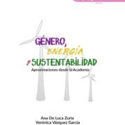 Género, energía y sustentabilidad: Aproximaciones desde la academia